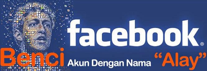 http://landblogging.blogspot.com/2014/10/facebook-benci-akun-dengan-nama-alay.html