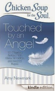 "Chicken Soup for the Soul: Touched by an Angel --- my story ""A Rose Without a Thorn"""