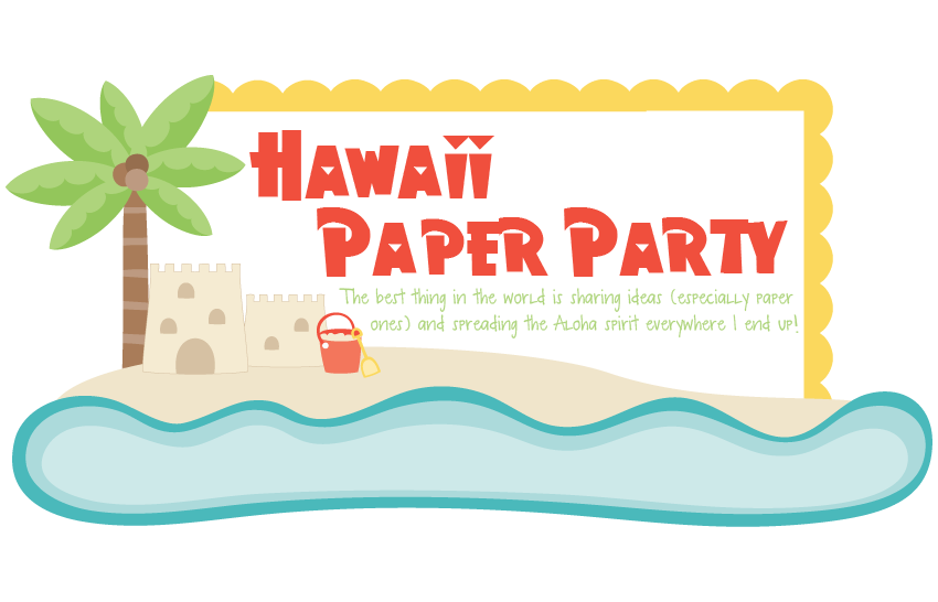 Hawaii Paper Party
