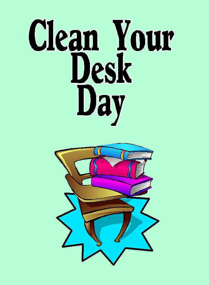 Free Posters and Signs: Clean Your Desk Day