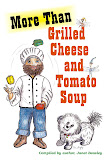 More Than Grilled Cheese and Tomato Soup by Janet Beasley