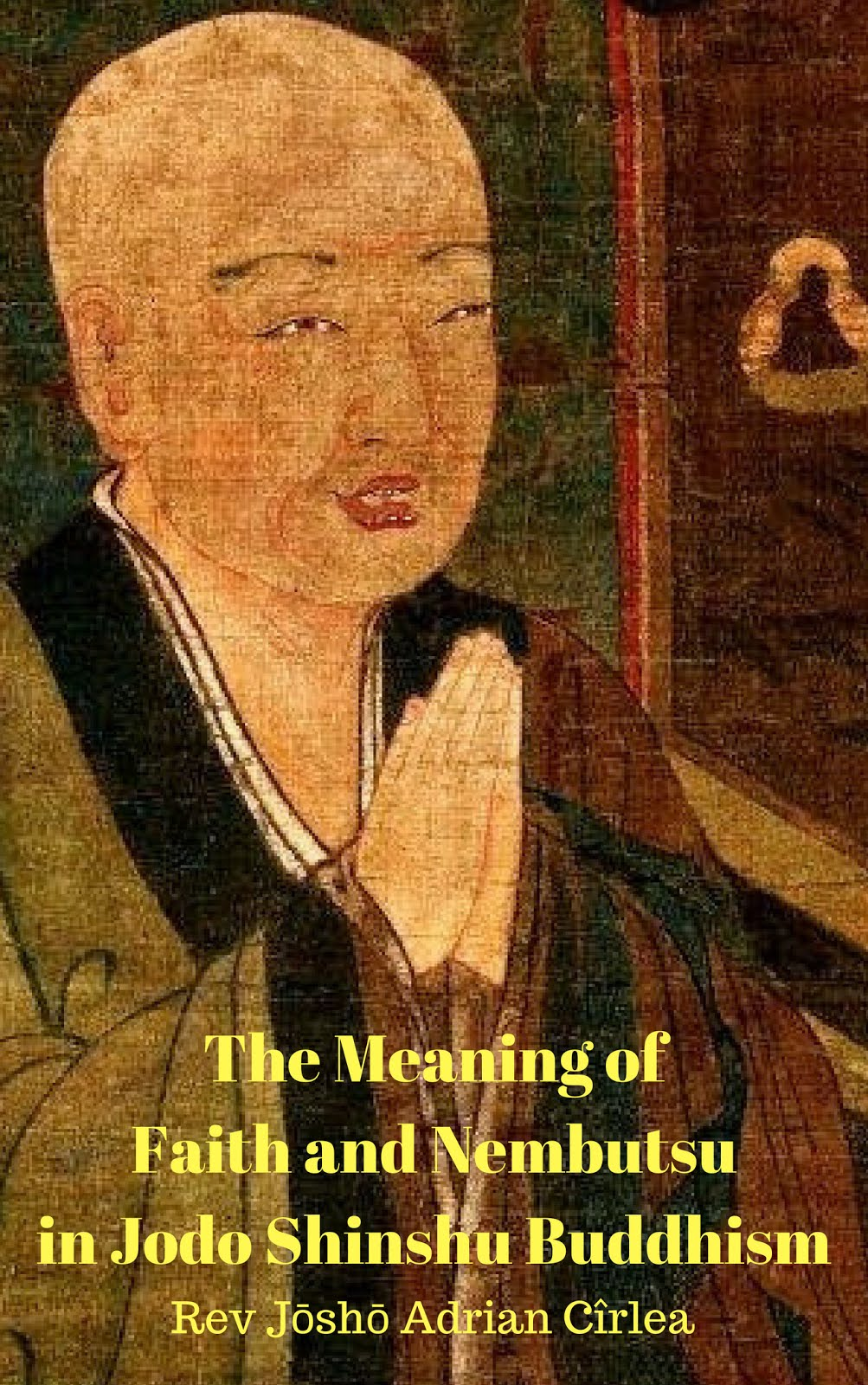 THE MEANING OF FAITH AND NEMBUTSU IN JODO SHINSHU BUDDHISM