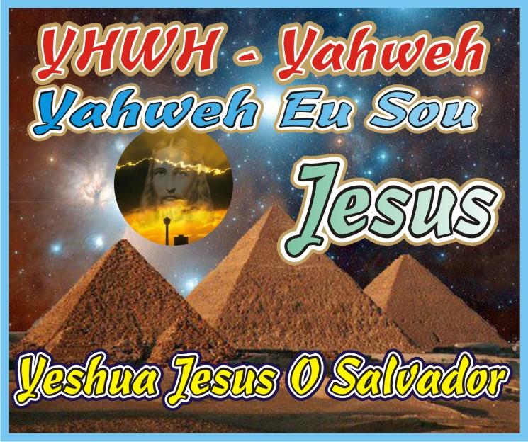 YHWH - Yahweh - Yeshua - Jesus O Salvador