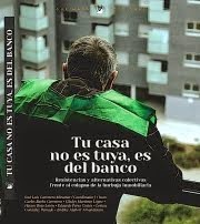Tu casa no es tuya, es del banco.