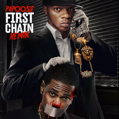 Papoose First Chain remix