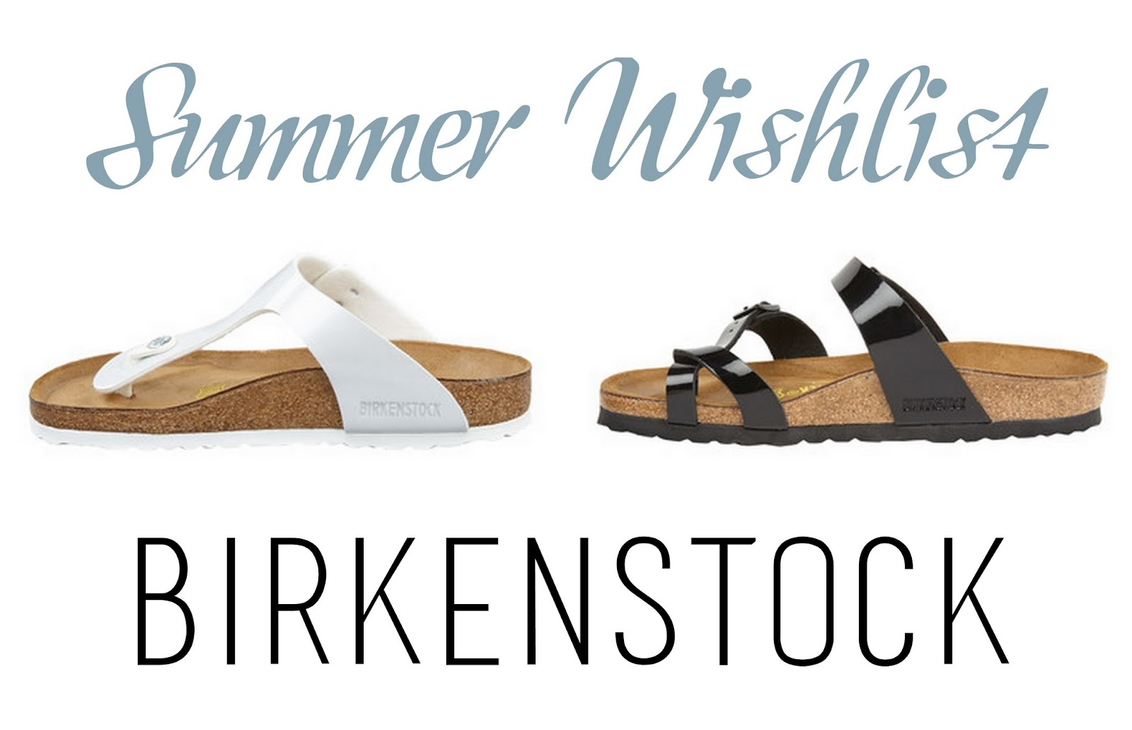 Summer Wishlist: Birkenstock