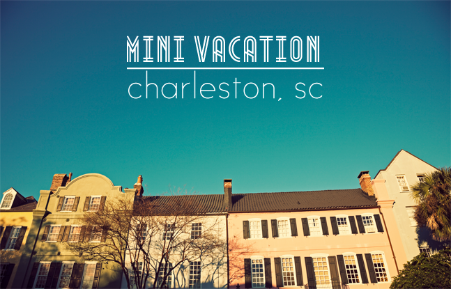 Mini vacation charleston sc swell studios for Best places for mini vacations