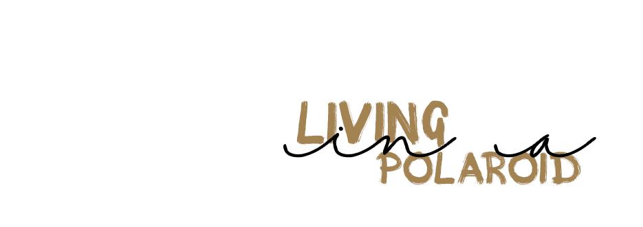 Living in a polaroid