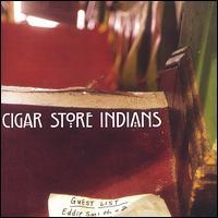Cigar Store Indians: Guest List (2002)