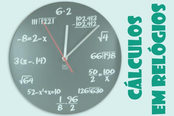 O relógio e as horas representadas por cálculos