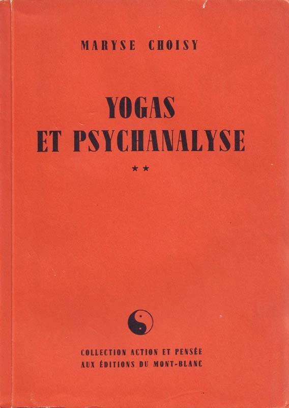 http://marysechoisy.blogspot.fr/2014/01/1949-yogas-et-psychanalyse.html