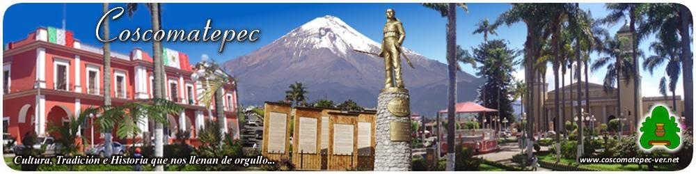 H. COSCOMATEPEC DE BRAVO, VERACRUZ | HISTORIA | FOTOS | TRADICIONES |  VIDEOS