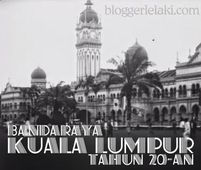 Video Bandaraya Kuala Lumpur 1920-an