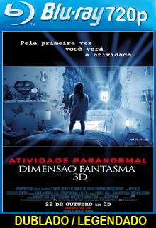 Atividade Paranormal Dimensão Fantasma – Dublado