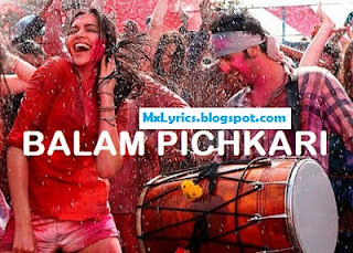 [Lyrics]Balam Pichkari Lyrics From -[Yeh Jawaani Hai Deewani] Song