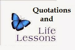 Quotations and Life Lessons