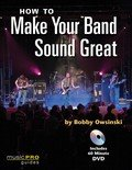 How To Make Your Band Sound Great cover image from Bobby Owsinski's Big Picture production blog
