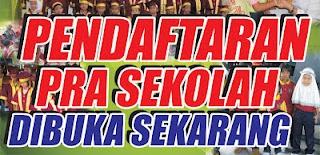 PENDAFTARAN PRA SEKOLAH DIBUKA SEKARANG