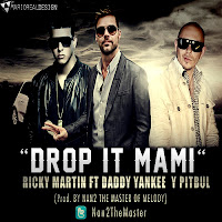 Drop It Mami - Ricky Martin Ft. Daddy Yankee & Pitbull