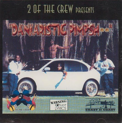 2 Of The Crew – Dankaristicpimpshit (CD) (1997) (FLAC + 320 kbps)
