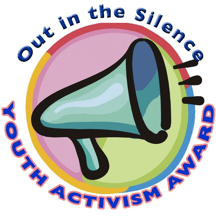 OUT IN THE SILENCE: New National Award for Youth Activism!