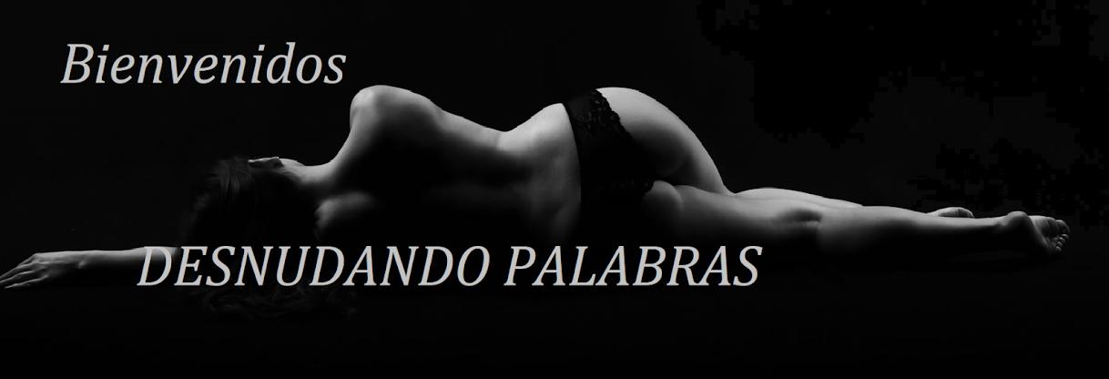 .Desnudando Palabras ©
