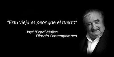 """""""Esta vieja es peor que el tuerto"""" by Pepe Mujica"""