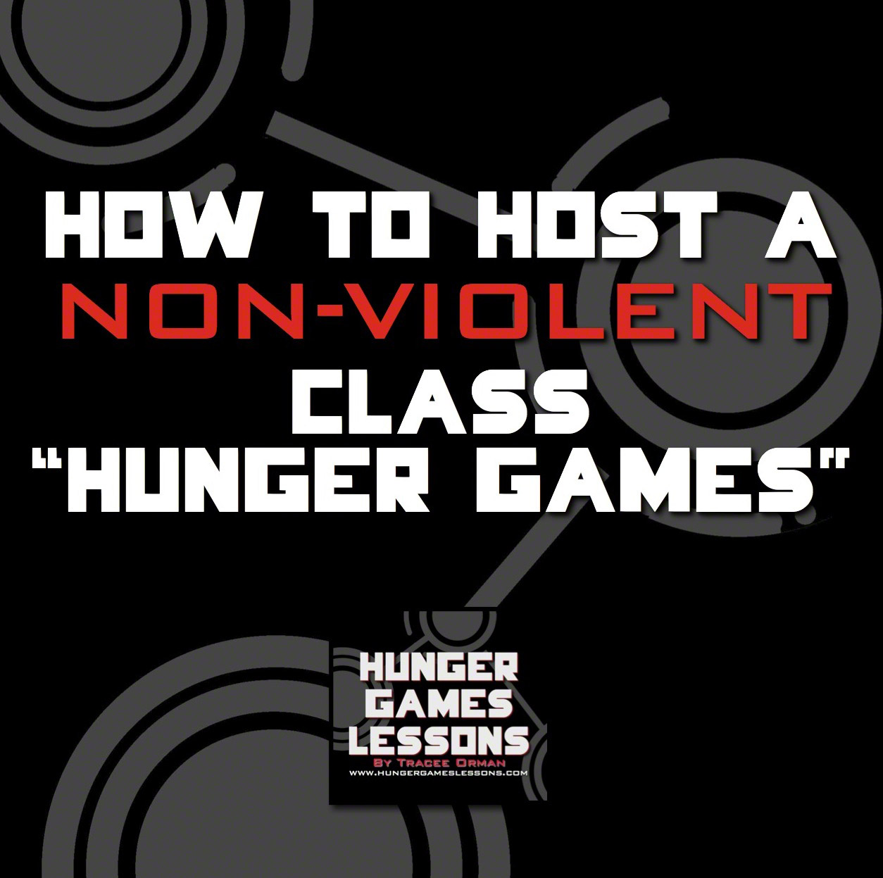 Hunger Games Lessons: How to Host a Non-Violent Class Hunger Games