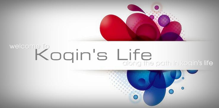 Koqin's Life
