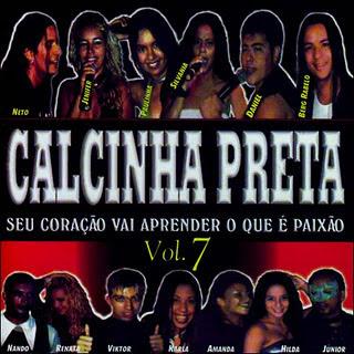 Calcinha Preta - Vol.07 - Seu Cora��o Vai Aprender o Que � Paix�o