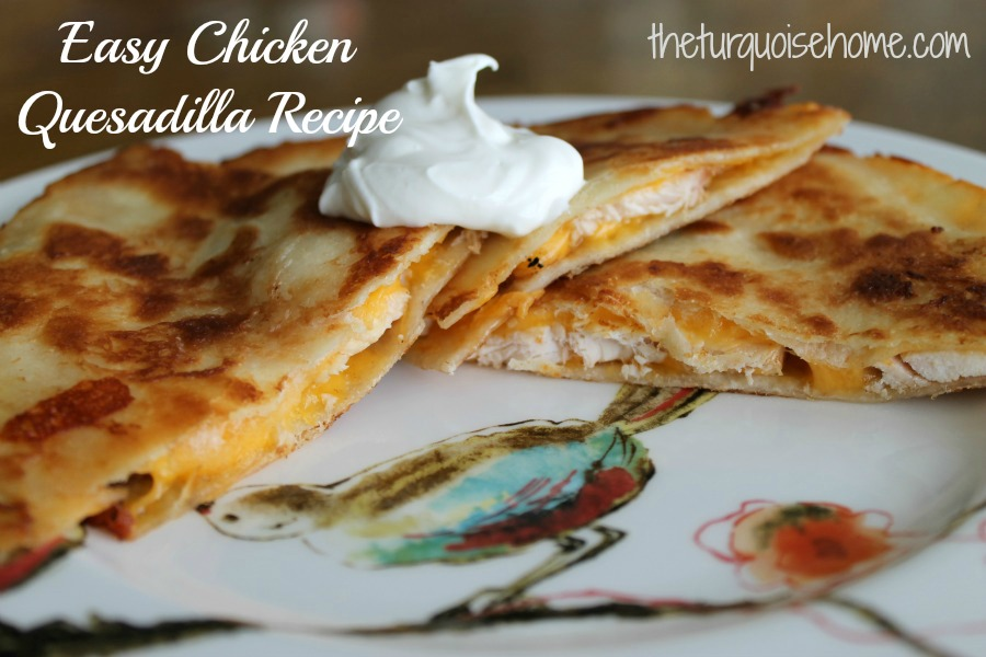 Easy Chicken Quesadilla with a Secret Ingredient!
