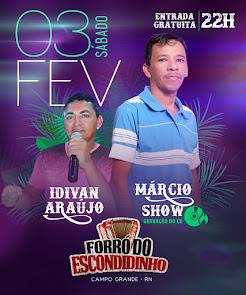 Dia 03 de Fevereiro tem a Gravação do 1° CD Oficial de Márcio Show no Forró do Escondidinho