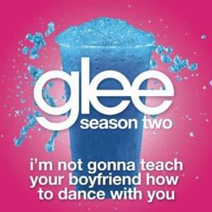 Glee - I'm Not Gonna Teach Your Boyfriend How To Dance With You Lyrics | Letras | Lirik | Tekst | Text | Testo | Paroles - Source: mp3junkyard.blogspot.com