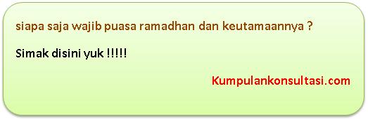siapa saja wajib puasa ramadhan dan keutamaannya