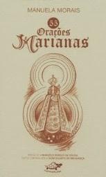 55 Orações Marianas (Manuela Morais)