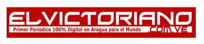 ELVICTORIANO.COM.VE - Periódico Digital del Estado Aragua para el Mundo