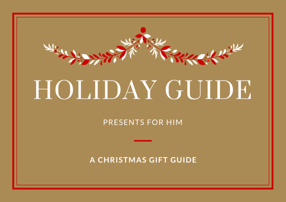 Holiday Guide: Gifts for Him | Ses Rêveries