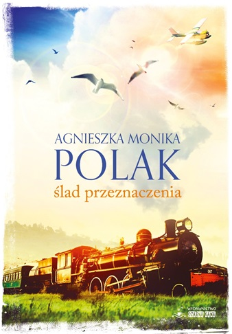 """Agnieszka Monika Polak """"Ślad Przeznaczenia"""""""