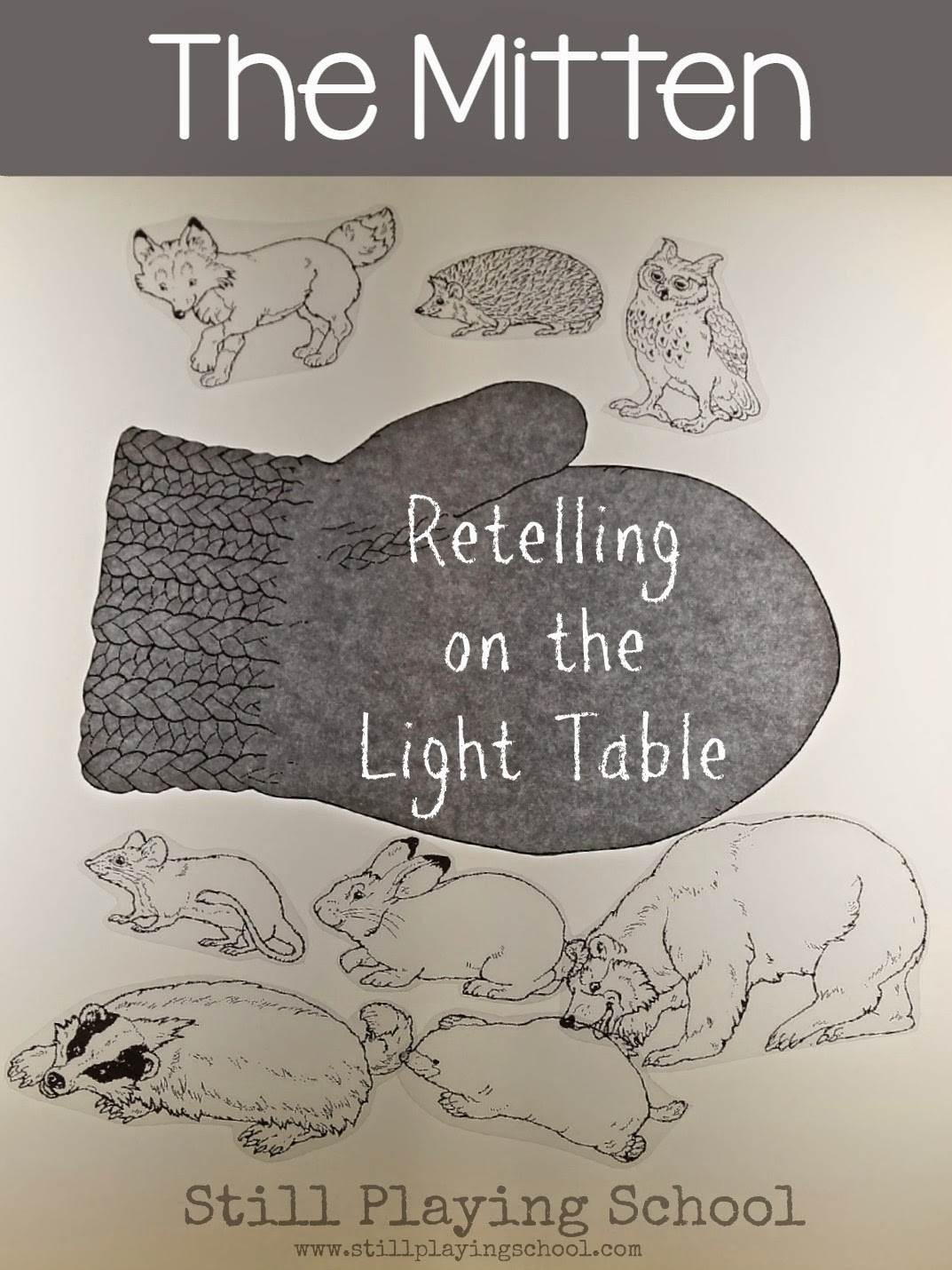 Retelling The Mitten on the Light Table | Still Playing School