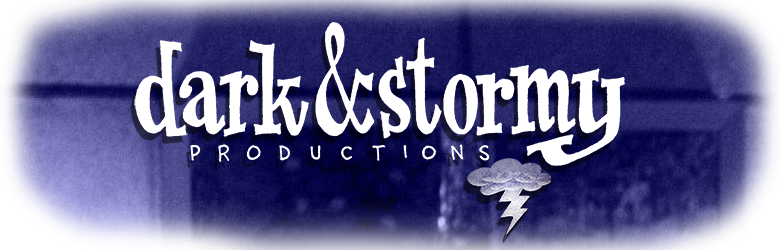 Dark and Stormy Productions
