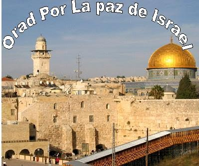 OREMOS POR LA PAZ DE ISRAEL