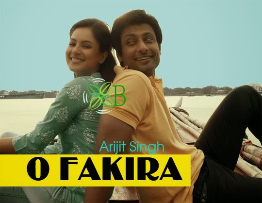 O Fakira Lyrics, Bengali, Arijit Singh, Mp3, song, Image, Photo, Picture