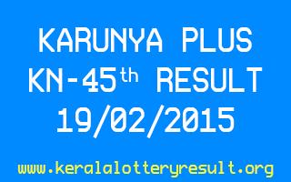 Karunya Plus KN-45 Lottery Result 19-02-2015