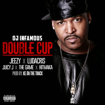 DJ Infamous - Double Cup (feat. Jeezy, Ludacris, Juicy J, The Game, Hitmaka) - Single Cover