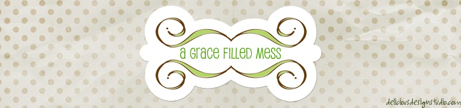 A Grace Filled Mess
