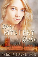 Her Mystery Duke ~ Erotic Regency Romance, Light BDSM, Rubenesque/BBW $2.99 at Amazon USA/ 1.53 UK