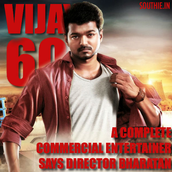 Vijay 60 to be a complete mass masala entertainer says the director. Vijay 60, Thalapathy Vijay, Ilayathalapathy, Vijay, Vijay 60, Bharathan, Amy Jackson, Samantha, Hot Heroines, Theri
