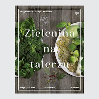 http://zielenina.blogspot.com/p/moja-ksiazka-zielenina-na-talerzu.html