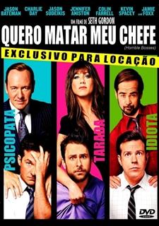 Quero Matar Meu Chefe – Torrent Download DVDRip (Horrible Bosses) (2011) Dual Áudio