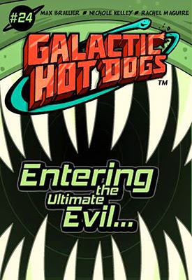 Galactic Hot Dogs: Chapter 24 - Entering the Ultimate Evil...